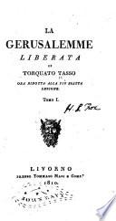 La Gerusalemme liberata di Torquato Tasso ora ridotta alla più esatta lezione ...