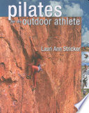 Pilates For The Outdoor Athlete : outdoor sports enthusiasts....
