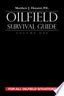 Oilfield Survival Guide Volume One For All Oilfield Situations