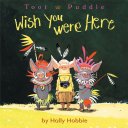 Toot Puddle Wish You Were Here book