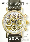 Wristwatch Annual 2000 : information on more than 1,100 current models...
