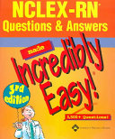 NCLEX-RN Questions and Answers Made Incredibly Easy!