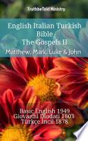 English Italian Turkish Bible   The Gospels II   Matthew  Mark  Luke   John