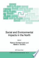 Social and Environmental Impacts in the North  Methods in Evaluation of Socio Economic and Environmental Consequences of Mining and Energy Production in the Arctic and Sub Arctic