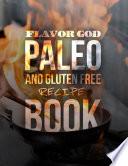 FLAVORGOD Paleo   Gluten Free Recipe Book