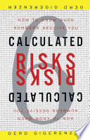 Calculated Risks : predicted that statistical thinking would be as...