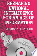 Reshaping National Intelligence for an Age of Information