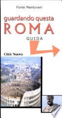 Guardando questa Roma