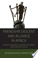 Friendship  Descent and Alliance in Africa