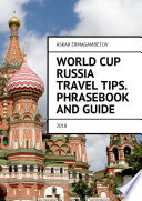 World Cup Russia Travel Tips Phrasebook And Guide 2018