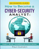 Beginners Guide: How to Become a Cyber-Security Analyst: : Phase 2 - Security Engineering and Ethical Hacking