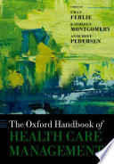The Oxford Handbook Of Health Care Management : debates in the field of...