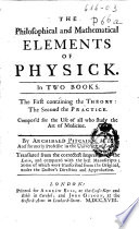 The Philosophical and Mathematical Elements of Physick