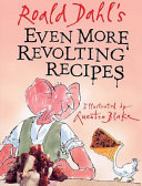 Roald Dahl s Even More Revolting Recipes