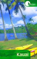Hidden Kauai : attractions, nightlife, and outdoor activities for the island...