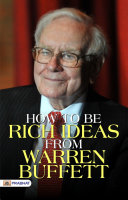 HOW TO BE RICH IDEAS FROM WARREN BUFFETT Book