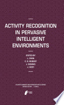 Activity Recognition In Pervasive Intelligent Environments book