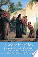 Godly Heretics