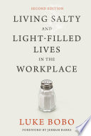 Living Salty and Light filled Lives in the Workplace  Second Edition