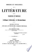 Origine et influence de la litterature. Principes et modeles de critique litteraire et dramatique. 2. ed