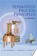 Separation Process Principles  2nd Edition  Scader   Henley  2006