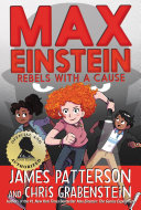 Max Einstein: Rebels With A Cause : is the first and only children's adventure...
