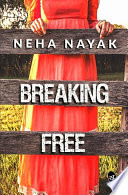 Breaking Free by Neha Nayak