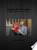 Ironic Perfection: Poetic Works of Aaron Ozee