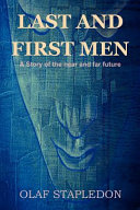 Last and First Men By The British Author Olaf Stapledon A Work