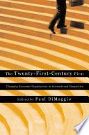 The Twenty First Century Firm
