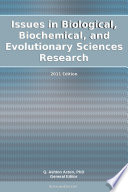 Issues in Biological  Biochemical  and Evolutionary Sciences Research  2011 Edition