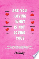 Are You Loving What Is Not Loving You