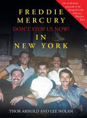 Book Freddie Mercury in New York Don t Stop Us Now