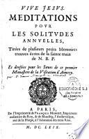 Méditations pour les solitudes annuelles tirées de plusieurs petits mémoires trouvez écrits de la sainte main de N. B. P. et dressées pour les soeurs de ce premier monastère de la Visitation d'Annecy