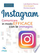 Instagram  Comunicare in modo efficace con le immagini