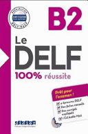 Le DELF 100% réussite: B2