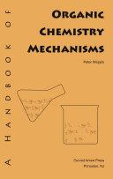 A Handbook of Organic Chemistry Mechanisms