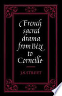 French Sacred Drama from B  ze to Corneille