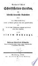 Anhaltisches Schriftsteller-Lexikon, oder historisch-literarische Nachrichten über Schriftsteller, welche in Anhalt gebohren sind oder gewirkt haben