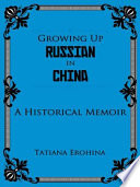 GROWING UP RUSSIAN IN CHINA