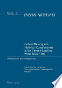Cultural Memory and Historical Consciousness in the German speaking World Since 1500