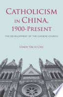 Catholicism in China  1900 Present