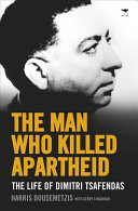 The Man Who Killed Apartheid September 1966 Dimitri Tsafendas Stabbed To