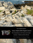 The Complete Guide To Sonys Alpha 6000 Digital Camera