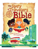 The Story Travelers Bible : lifetime as they travel through...
