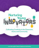 Nurturing Young Innovators Creatively Work Collaboratively And Implement Innovations In Our