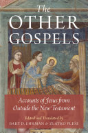 The Other Gospels Jesus And A Recognized Authority On The