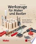 Werkzeuge f  r Maker und Bastler