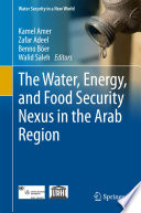 The Water  Energy  and Food Security Nexus in the Arab Region