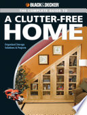 Black   Decker The Complete Guide to a Clutter Free Home